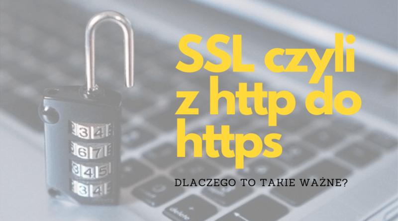 HTTP czy HTTPS? Dlaczego potrzebujesz bezpiecznej strony z certyfikatem SSL?